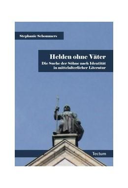 Abbildung von Schommers | Helden ohne Väter | 2010 | Die Suche der Söhne nach Ident...