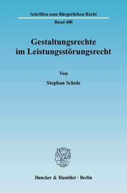 Abbildung von Scholz | Gestaltungsrechte im Leistungsstörungsrecht | 2010 | 400