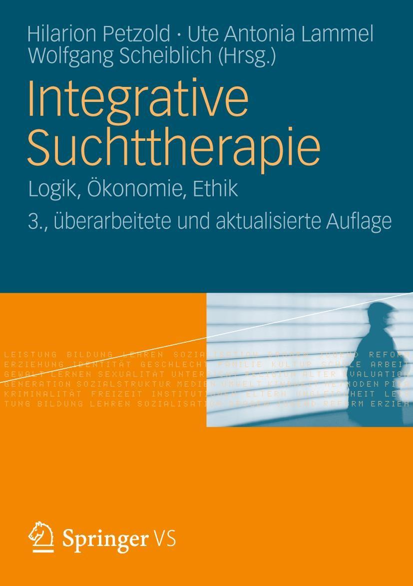 Integrative Suchttherapie | Petzold / Scheiblich / Lammel | 3., überarb. u. akt. Aufl. 2020, 2017 | Buch (Cover)