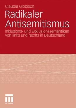 Abbildung von Globisch | Radikaler Antisemitismus | 2013 | 2013 | Inklusions- und Exklusionssema...