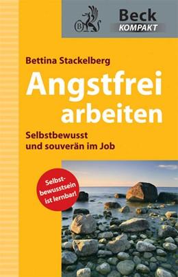 Abbildung von Stackelberg   Angstfrei arbeiten   1. Auflage   2010   beck-shop.de