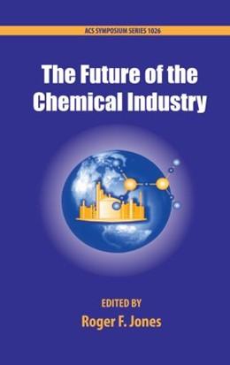 Abbildung von Jones   The Future of the Chemical Industry   2010   1026
