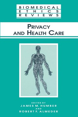Abbildung von Humber / Almeder | Privacy and Health Care | 1st Edition. Softcover version of original hardcover edition 2001 | 2010