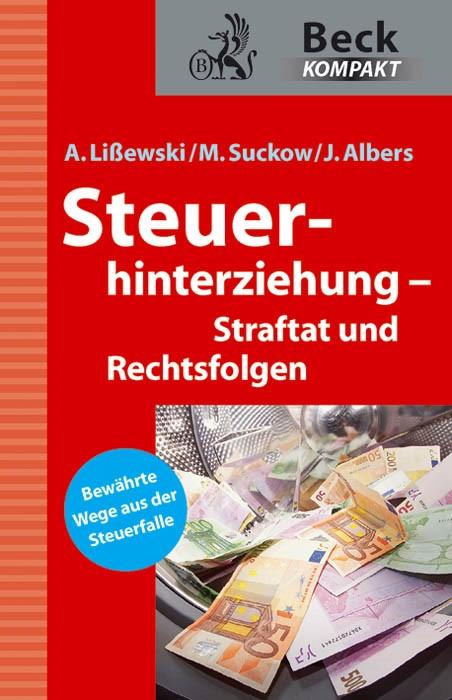 Steuerhinterziehung - Straftat und Rechtsfolgen   Lißewski / Suckow / Albers, 2011   Buch (Cover)