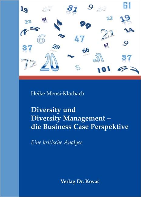 Abbildung von Mensi-Klarbach | Diversity und Diversity Management – die Business Case Perspektive | 2010