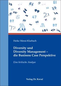 Abbildung von Mensi-Klarbach | Diversity und Diversity Management – die Business Case Perspektive | 1. Auflage | 2010 | 258 | beck-shop.de