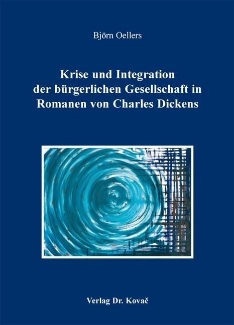 Krise und Integration der bürgerlichen Gesellschaft in Romanen von Charles Dickens | Oellers, 2010 | Buch (Cover)