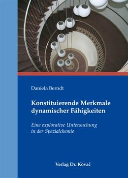 Abbildung von Berndt | Konstituierende Merkmale dynamischer Fähigkeiten | 2010 | Eine explorative Untersuchung ... | 100