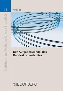 Abbildung von Abbühl | Der Aufgabenwandel des Bundeskriminalamtes | 2010 | Von der Zentralstelle zur mult... | 14