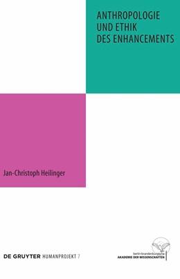 Abbildung von Heilinger | Anthropologie und Ethik des Enhancements | 1. Auflage | 2010 | beck-shop.de