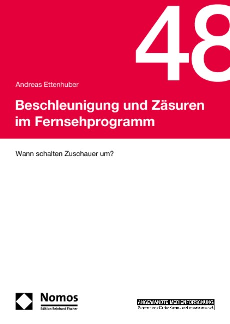 Beschleunigung und Zäsuren im Fernsehprogramm | Ettenhuber, 2010 (Cover)