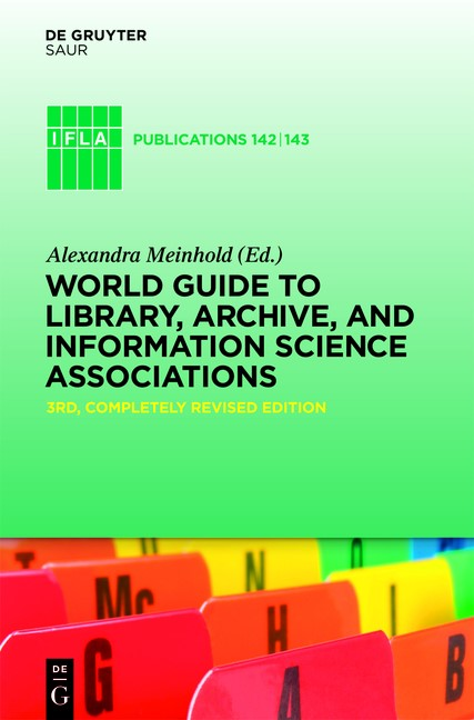 Abbildung von Meinhold | World Guide to Library, Archive, and Information Science Associations | 2010