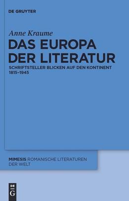 Abbildung von Kraume | Das Europa der Literatur | 2010 | Schriftsteller blicken auf den... | 50