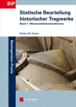 Abbildung von Holzer   Statische Beurteilung historischer Tragwerke   2013   Band 1: Mauerwerkskonstruktion...   1