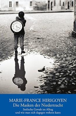Abbildung von Hirigoyen | Die Masken der Niedertracht | 2011 | Seelische Gewalt im Alltag und... | 19526