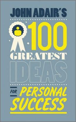 Abbildung von Adair   John Adair's 100 Greatest Ideas for Personal Success   2011