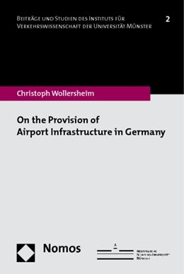 Abbildung von Wollersheim   On the Provision of Airport Infrastructure in Germany   2011   2