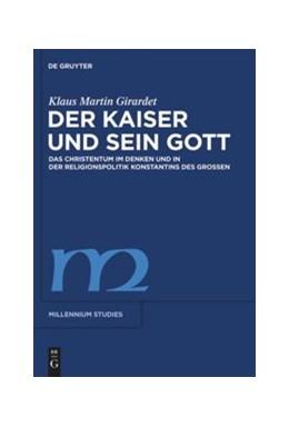 Abbildung von Girardet | Der Kaiser und sein Gott | 2010 | Das Christentum im Denken und ... | 27