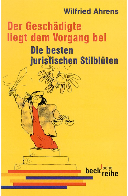 Cover: Wilfried Ahrens, Der Geschädigte liegt dem Vorgang bei