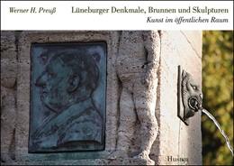 Abbildung von Preuß   Lüneburger Denkmale, Brunnen und Skulpturen   2010   Kunst im öffentlichen Raum