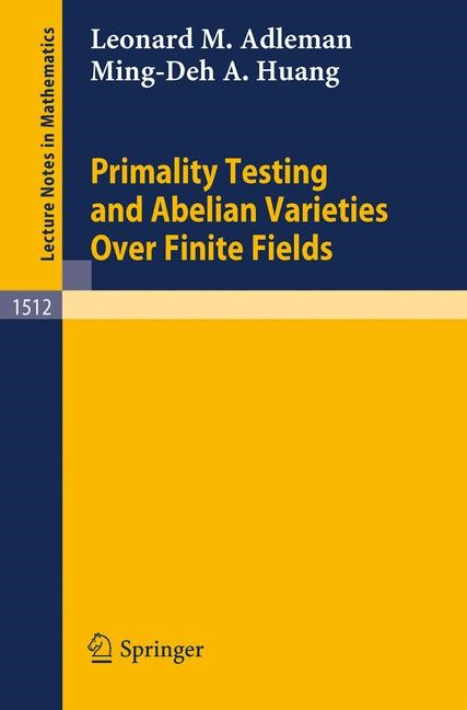 Primality Testing and Abelian Varieties Over Finite Fields | Adleman / Huang, 1992 | Buch (Cover)
