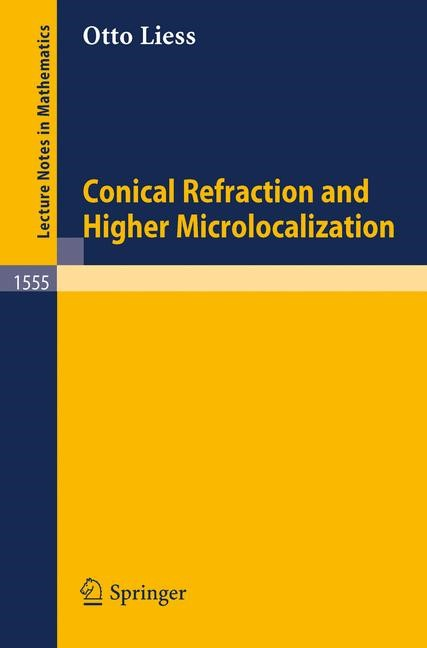 Conical Refraction and Higher Microlocalization | Liess, 1993 | Buch (Cover)