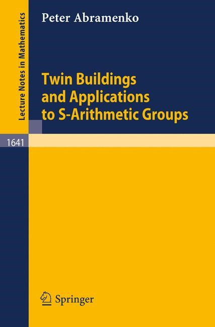 Twin Buildings and Applications to S-Arithmetic Groups | Abramenko, 1996 | Buch (Cover)