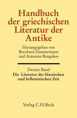 Abbildung von Zimmermann, Bernhard / Rengakos, Antonios | Handbuch der griechischen Literatur der Antike Bd. 2: Die Literatur der klassischen und hellenistischen Zeit | 2014