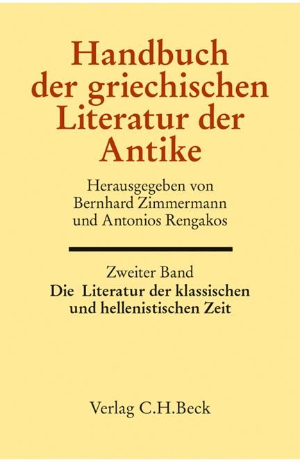 Cover: , Handbuch der griechischen Literatur der Antike Bd. 2: Die Literatur der klassischen und hellenistischen Zeit