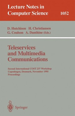Abbildung von Hutchison / Christiansen / Coulson / Danthine | Teleservices and Multimedia Communications | 1996 | Second COST 237 International ... | 1052