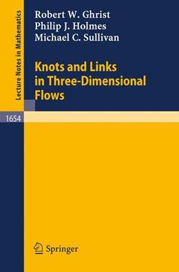 Abbildung von Ghrist / Holmes / Sullivan | Knots and Links in Three-Dimensional Flows | 1997 | 1654