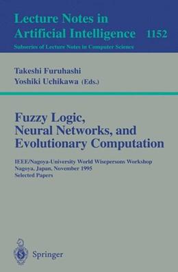 Abbildung von Furuhashi / Uchikawa | Fuzzy Logic, Neural Networks, and Evolutionary Computation | 1996 | IEEE/Nagoya-University World W...
