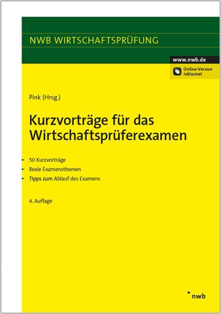 Kurzvorträge für das Wirtschaftsprüferexamen   Pink (Hrsg.)   4. vollständig überarbeitete Auflage, 2014 (Cover)