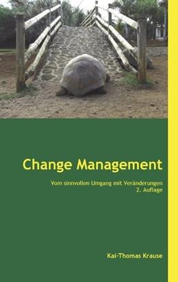 Abbildung von Krause | Change Management | 2. Auflage | 2015 | Vom sinnvollen Umgang mit Verä...