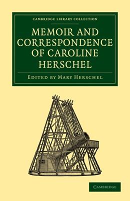 Abbildung von Herschel | Memoir and Correspondence of Caroline Herschel | 2010