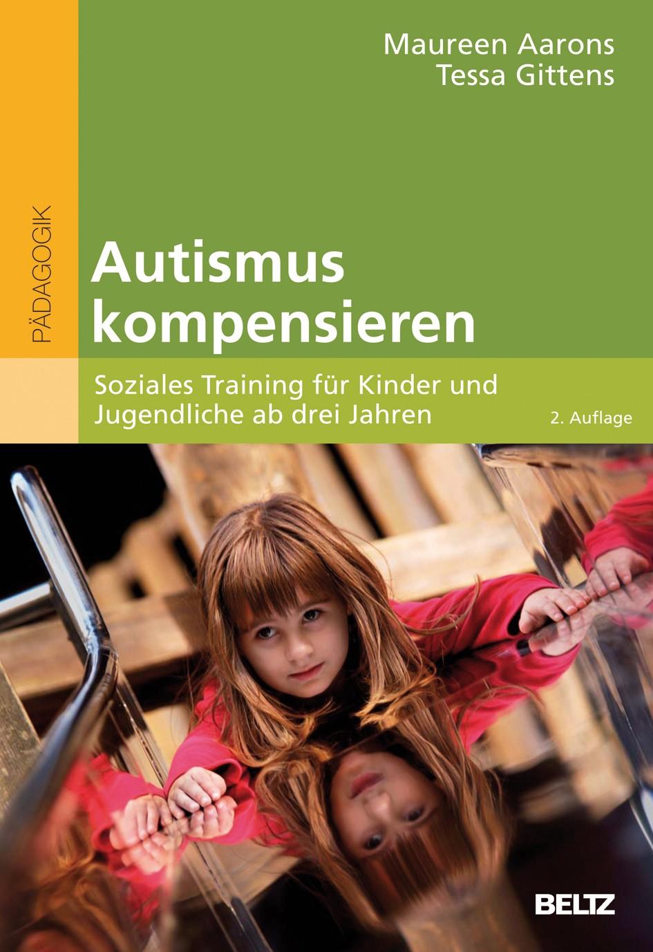 Autismus kompensieren   Aarons / Gittens   2., neu ausgestattete und aktualisierte Aufl., 2011   Buch (Cover)