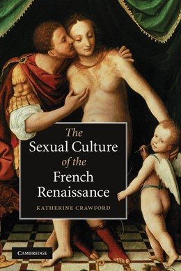 Abbildung von Crawford | The Sexual Culture of the French Renaissance | 2010 | 14