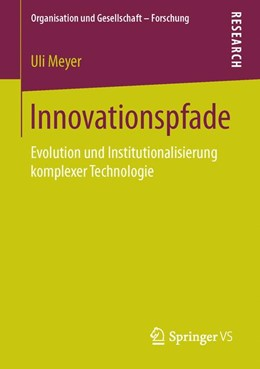 Abbildung von Meyer | Innovationspfade | 2013 | 2016 | Evolution und Institutionalisi...