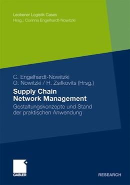 Abbildung von Engelhardt-Nowitzki / Nowitzki / Zsifkovits | Supply Chain Network Management | 2010 | Gestaltungskonzepte und Stand ...