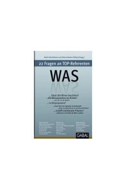 Abbildung von Was | 2013 | 22 Fragen an Top-Referenten