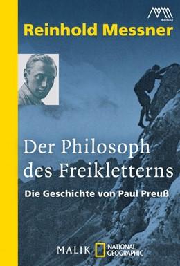 Abbildung von Messner | Der Philosoph des Freikletterns | 2011 | Die Geschichte von Paul Preuß