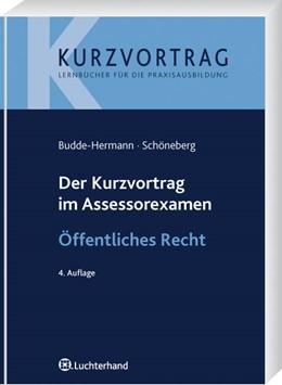Abbildung von Budde / Schöneberg | Der Kurzvortrag im Assessorexamen Öffentliches Recht | 4. Auflage | 2009 | beck-shop.de