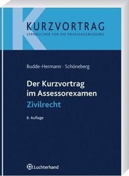 Abbildung von Budde / Schöneberg | Der Kurzvortrag im Assessorexamen Zivilrecht | 6. Auflage | 2009 | beck-shop.de