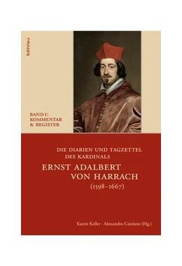 Abbildung von Catalano / Keller   Die Diarien und Tagzettel des Kardinals Ernst Adalbert von Harrach (1598-1667)   1. Auflage   2010   beck-shop.de