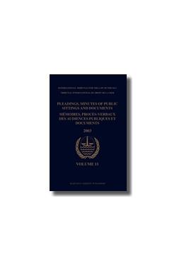 Abbildung von Pleadings, Minutes of Public Sittings and Documents / Mémoires, procès-verbaux des audiences publiques et documents | 2009 | Volume 11 (2003) | 11