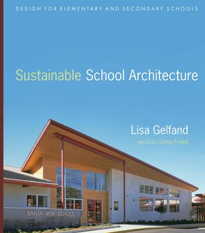 Abbildung von Gelfand / Freed | Sustainable School Architecture | 2010