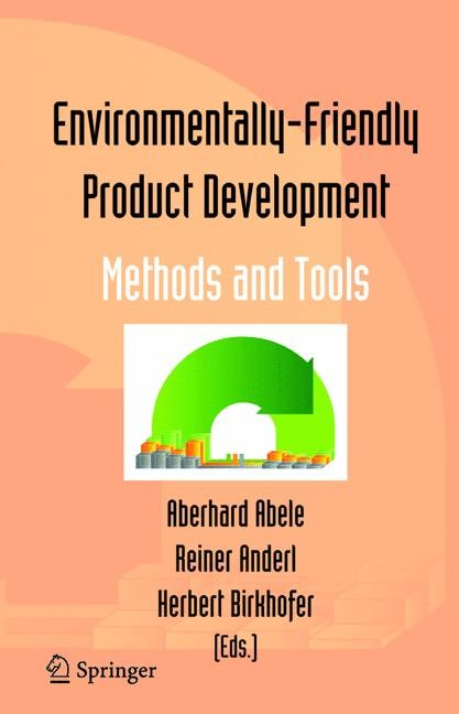 Abbildung von Abele / Anderl / Birkhofer | Environmentally-Friendly Product Development | 2004