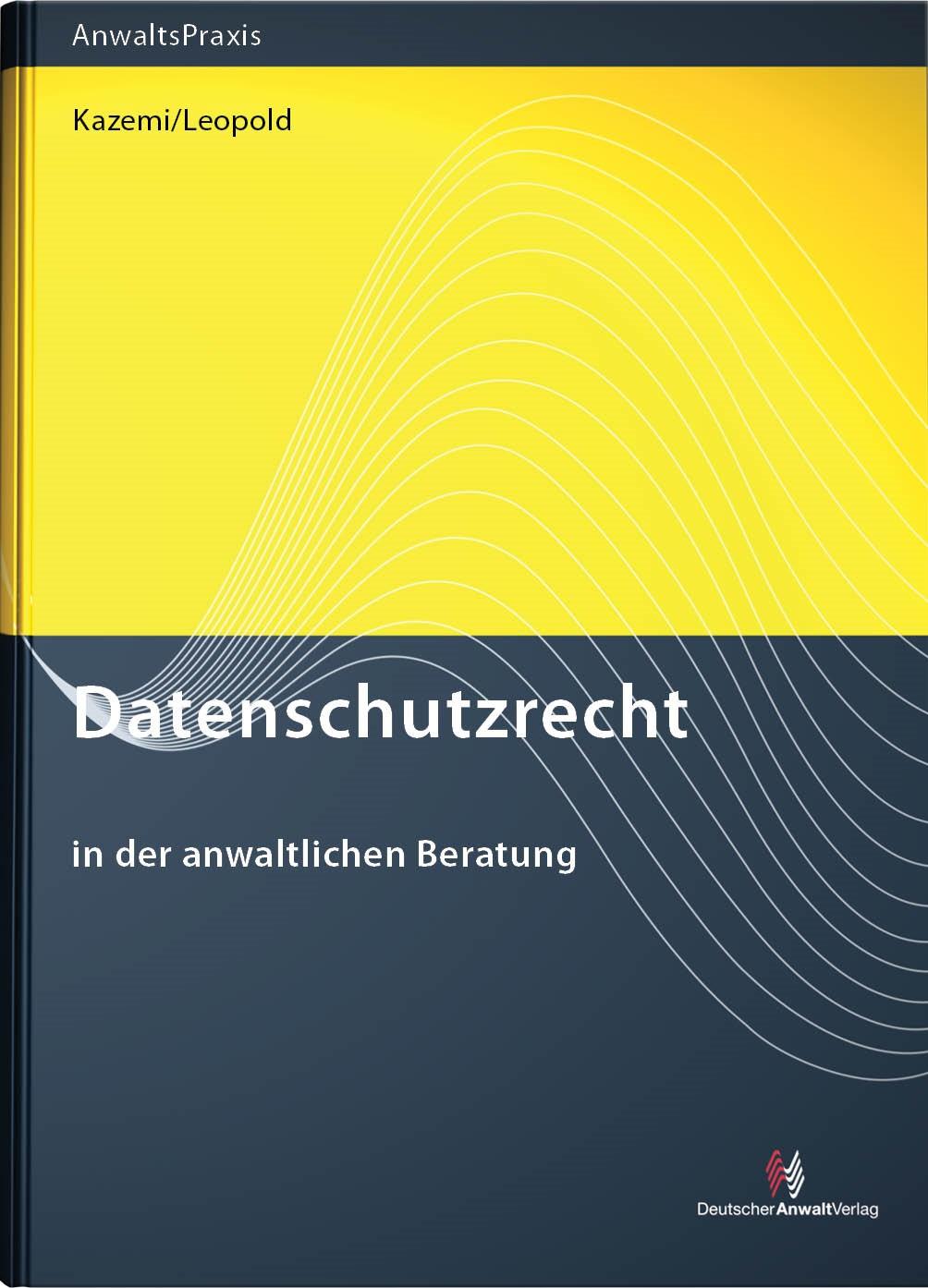 Datenschutzrecht in der anwaltlichen Praxis | Kazemi / Leopold | Buch (Cover)