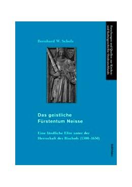 Abbildung von Scholz   Das geistliche Fürstentum Neisse   2011   Eine ländliche Elite unter der...   42