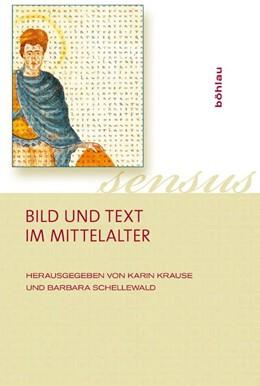 Abbildung von Krause / Schellewald | Bild und Text im Mittelalter | 2011